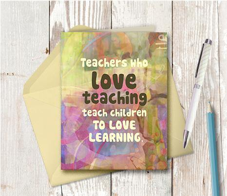 0795 Teachers Who Love Teaching Note Card
