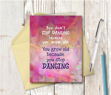 0803  Do Not Grow Old Stop Dancing Note Card