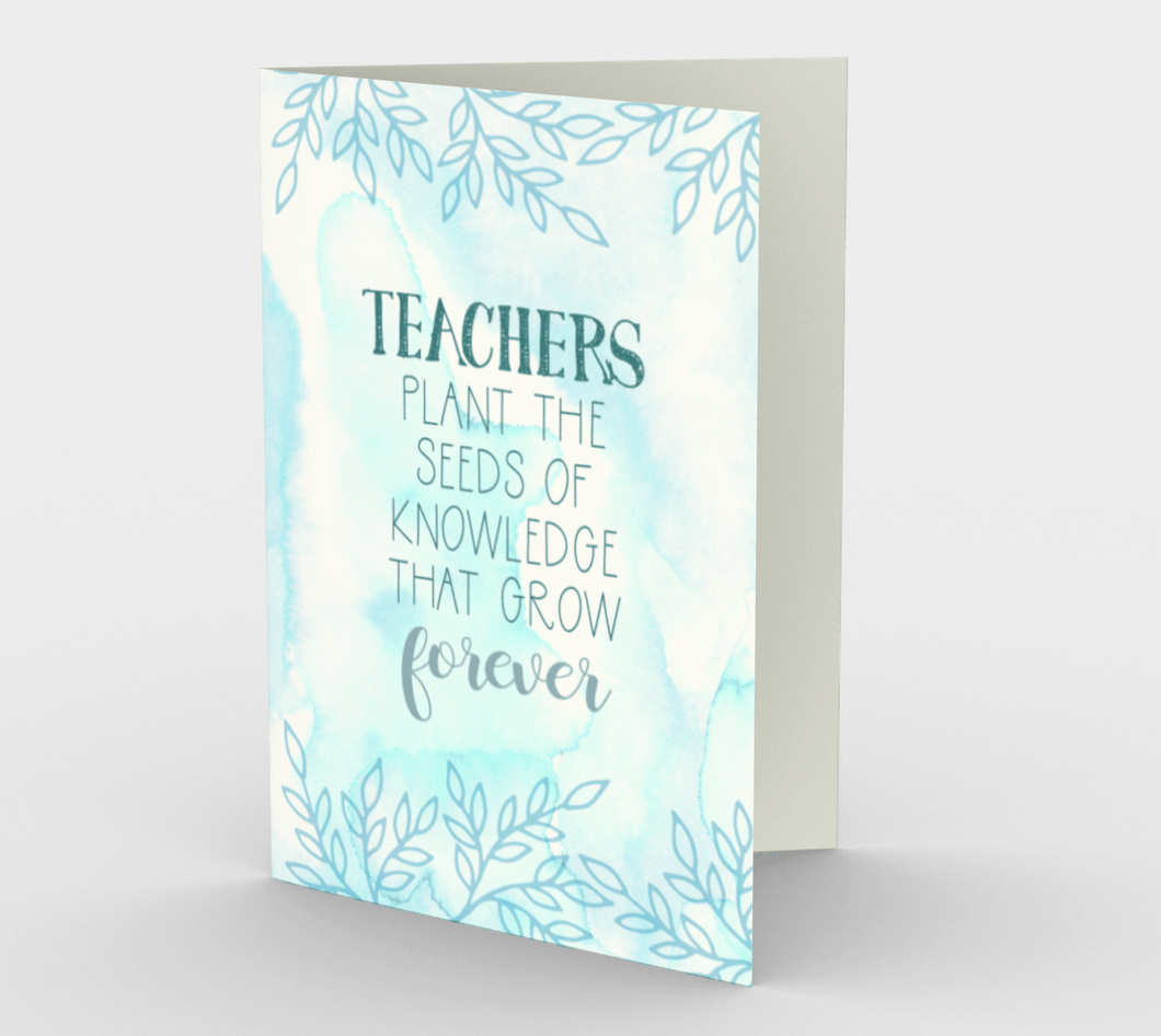 0118.Teachers Plant Seed  Card by DeloresArt
