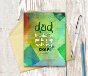0817 Dad Thanks For Putting Up With Crap Note Card