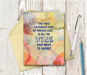 0876 Most Expensive Things About Kids Wine Note Card - deloresartcanada