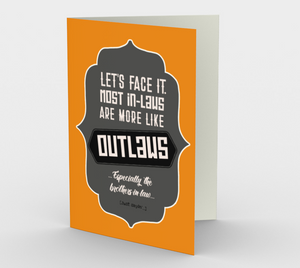 1287. In-Laws Like Outlaws  Card by DeloresArt