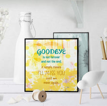 0954 Goodbyes Are Not Forever Sympathy Art