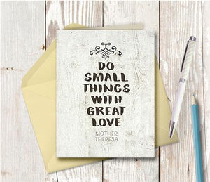 0976 Do Small Things With Great Love Note Card