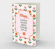 1134.Mom, I Know You Are Super Proud of Me  Card by DeloresArt