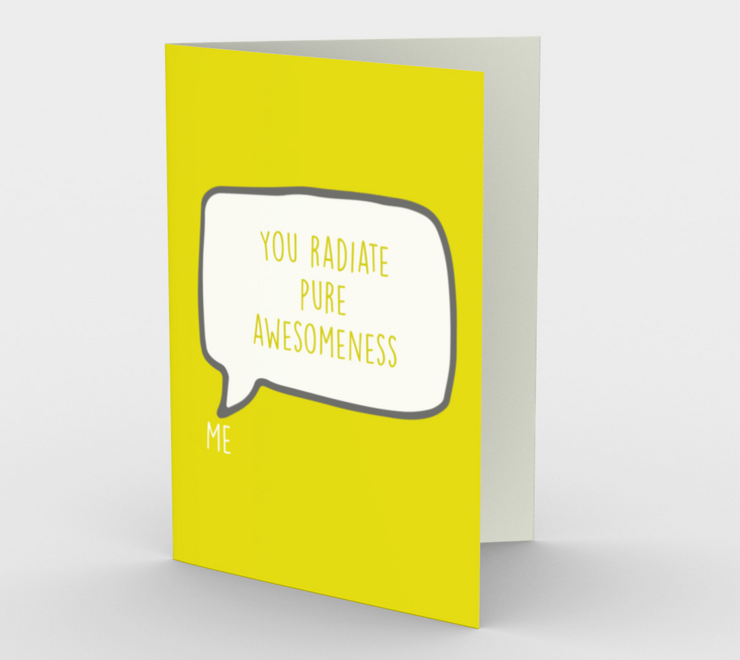 1184. You Radiate Pure Awesomeness  Card by DeloresArt
