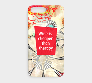 924  Wine Is Cheaper Than Therapy Device Case