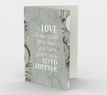 0524.If Love Could Have Kept You Here  Card by DeloresArt