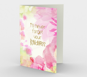 0623.I'll Never Forget Your  Kindness  Card by DeloresArt