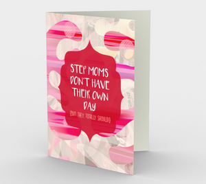 1202. Step Moms Don't Have  Card by DeloresArt
