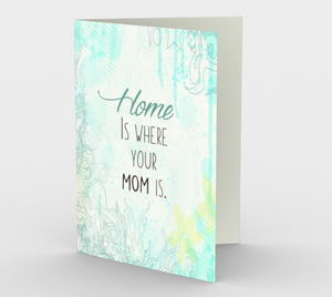0277.Home is Where Your Mom Is  Card by DeloresArt - deloresartcanada