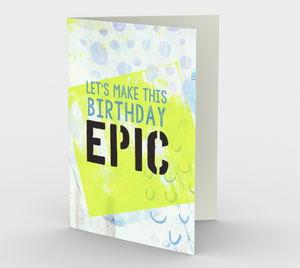 1332 Let's Make This Birthday Epic Card by Deloresart