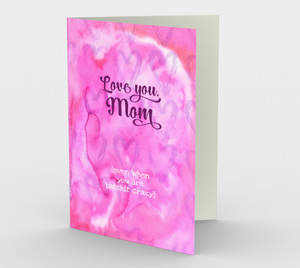 1139.Love You, Mom, Even When You Are Batshit Crazy  Card by DeloresArt