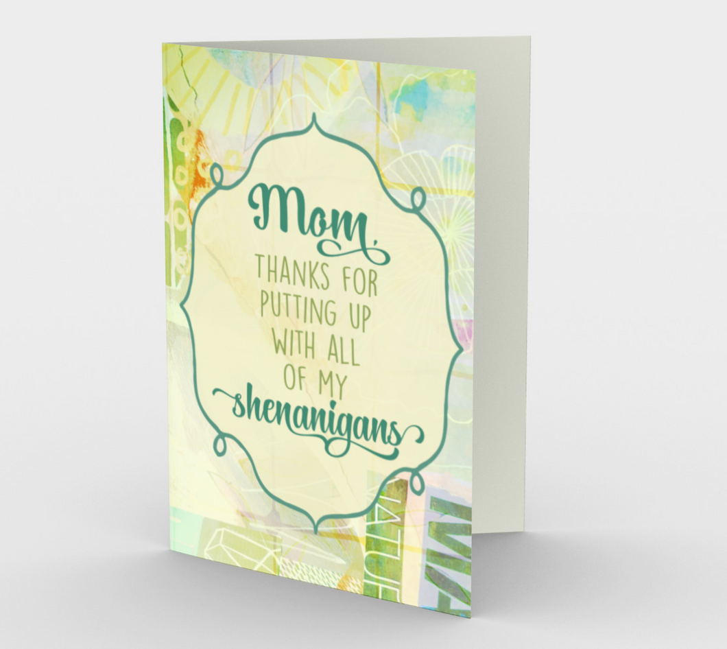 1140. Mom, Thanks For Putting Up With Shenanigans  Card by DeloresArt