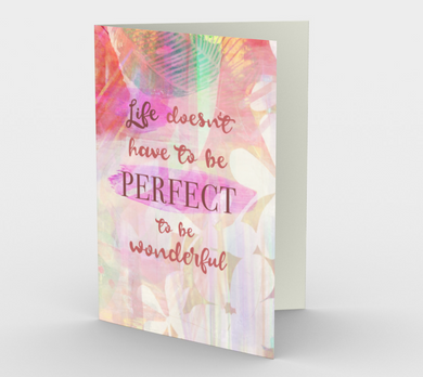 1329 Life Doesn't Have To Be Perfect Card by Deloresart