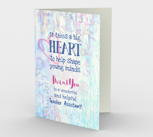 0757 Big Heart Teacher Assistant Card by Deloresart