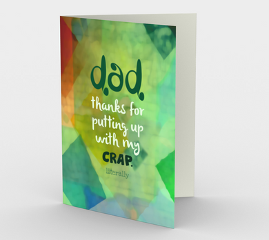 0817 Dad-Thanks For Putting Up With My Crap  Card by DeloresArt