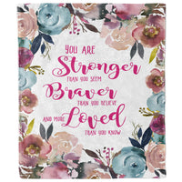 Stronger Braver More Loved Than You Know Floral Blanket