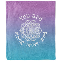 You Are Strong Brave Loved Mandala Ombre Blanket