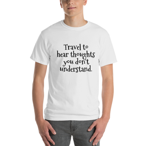Travel to hear thoughts you don't understand