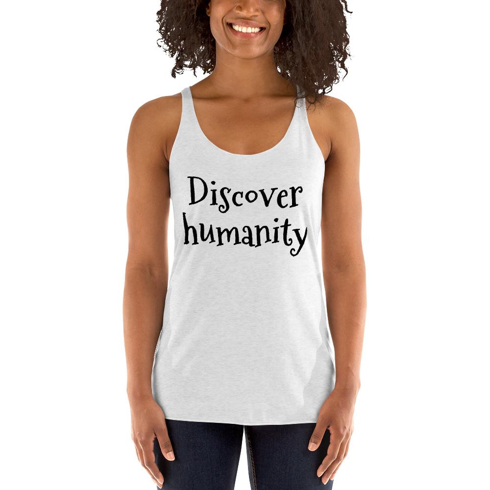 Discover humanity