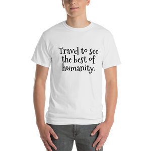 Travel to see the best of humanity