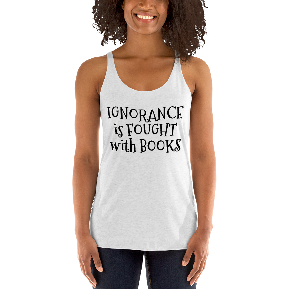Ignorance is fought with books