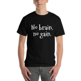 No brain, no gain.