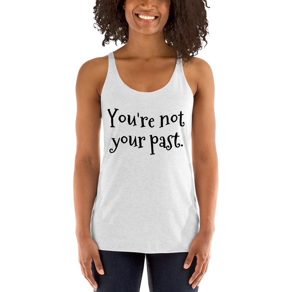 You're not your past