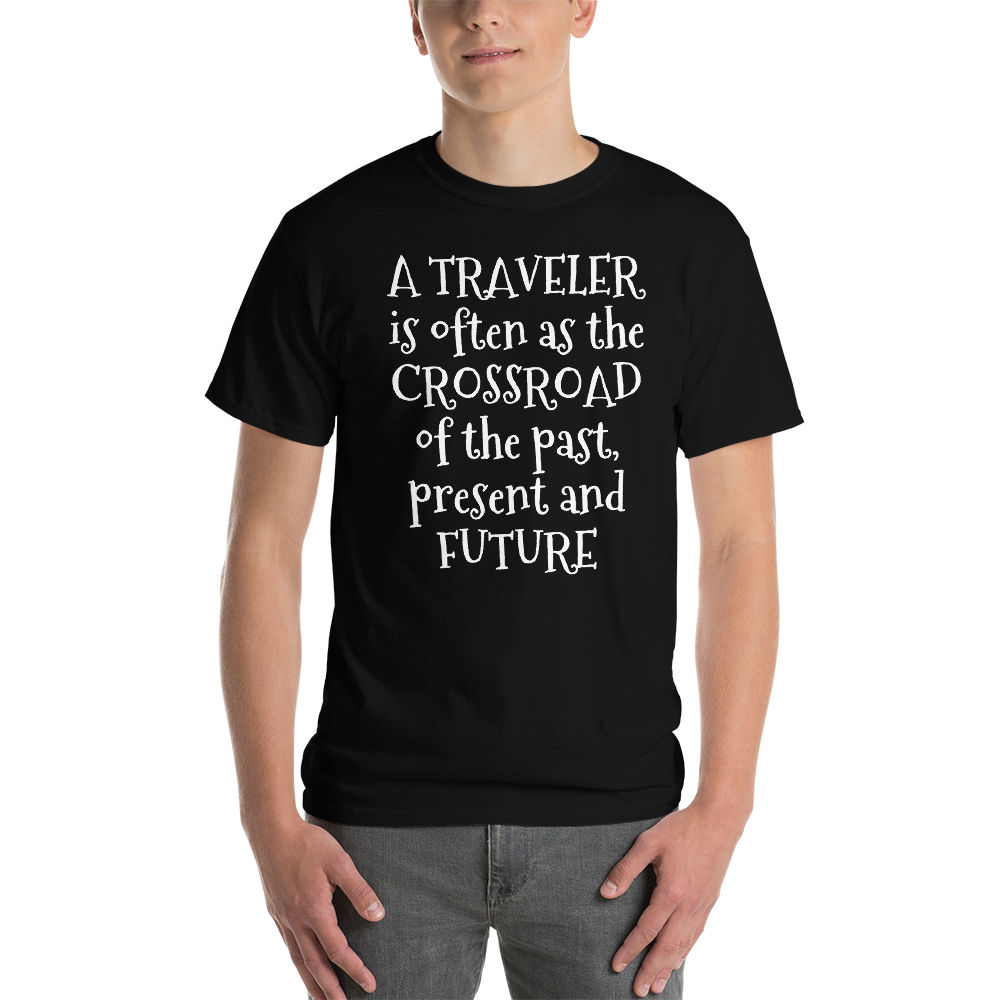 A traveler is often as the crossroad of the past, present and future