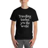 Travelling teaches you the world