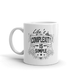 Life's complexity is simple.