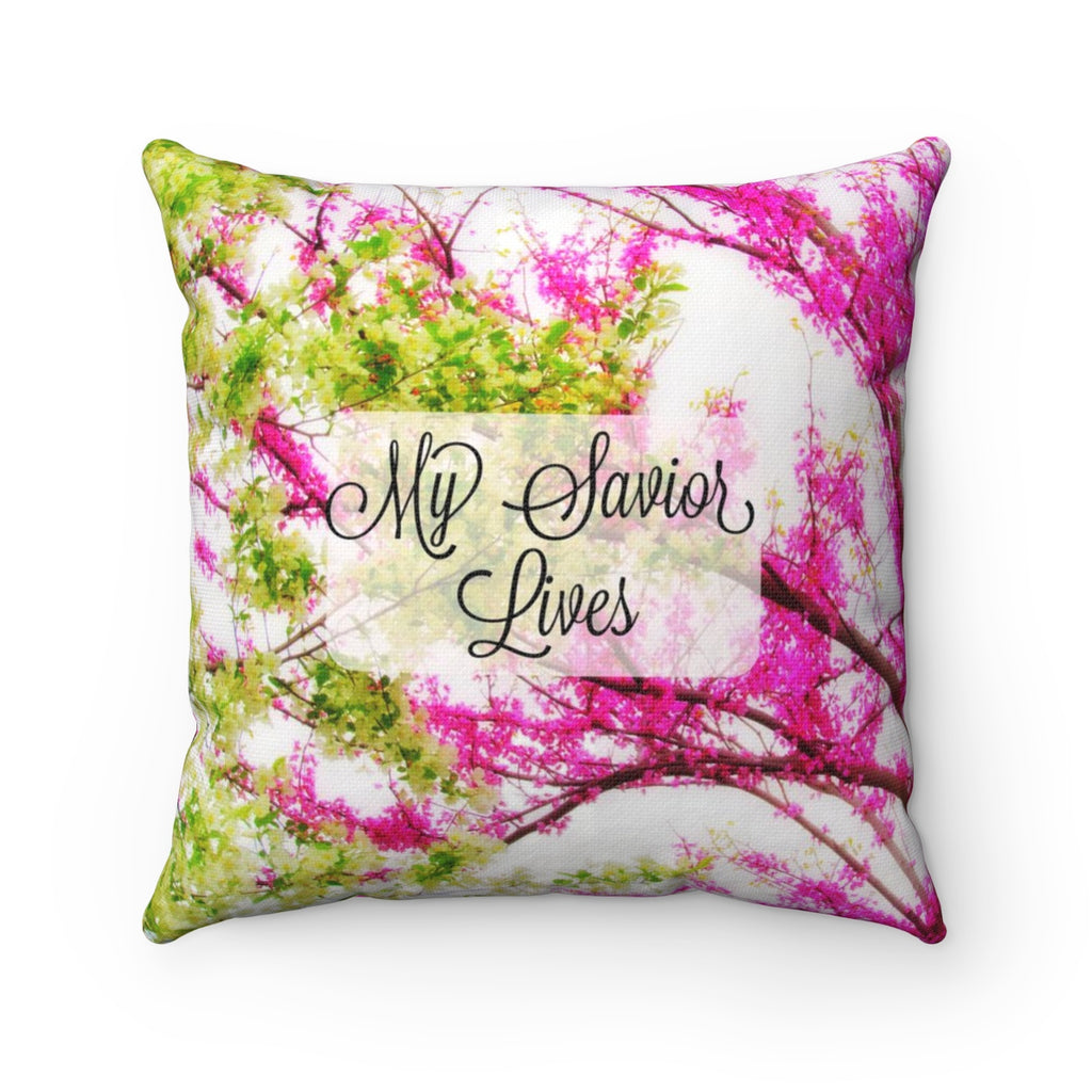 My Savior Lives Square Pillow