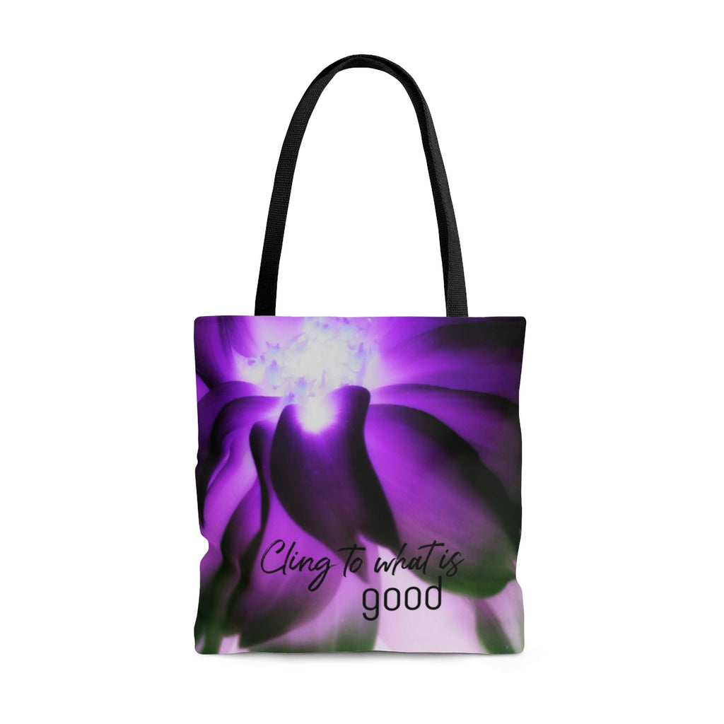 Cling to What is Good Tote Bag