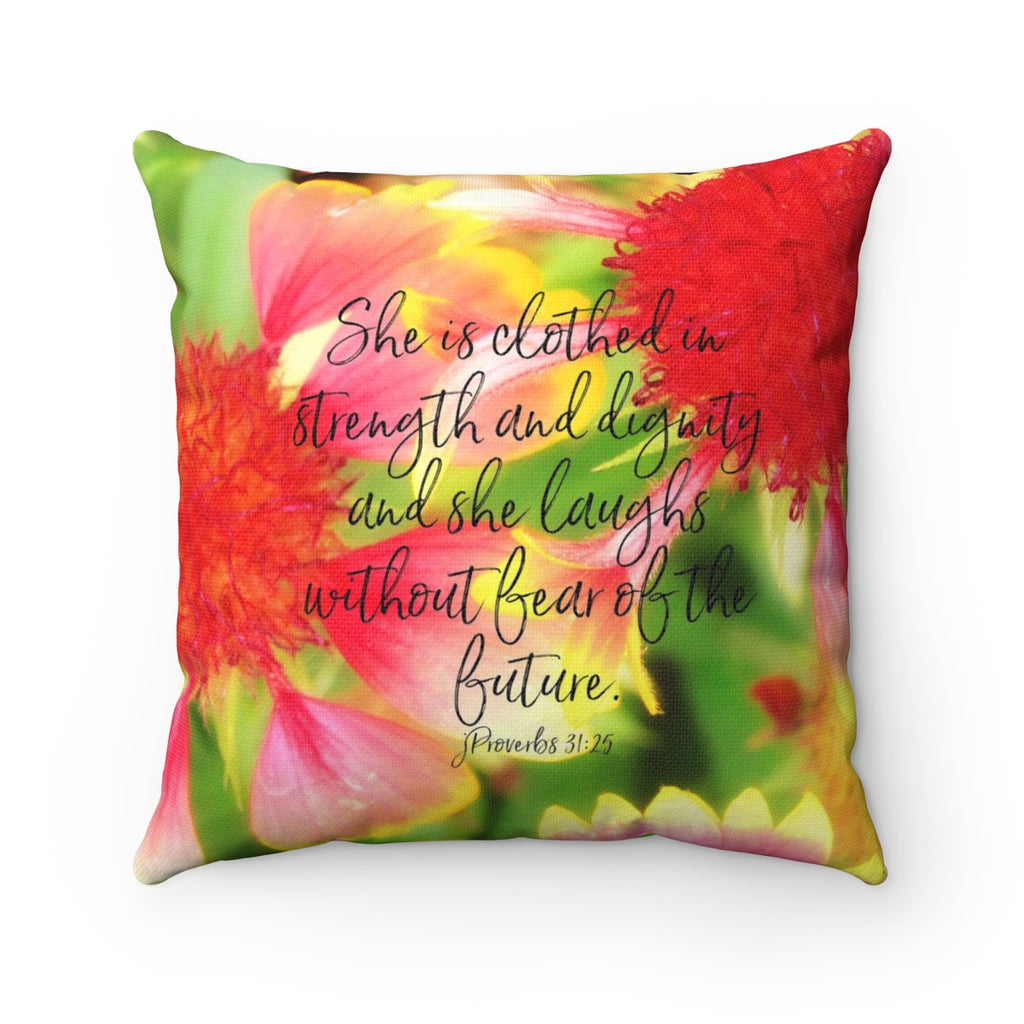 Strength and Dignity Square Pillow