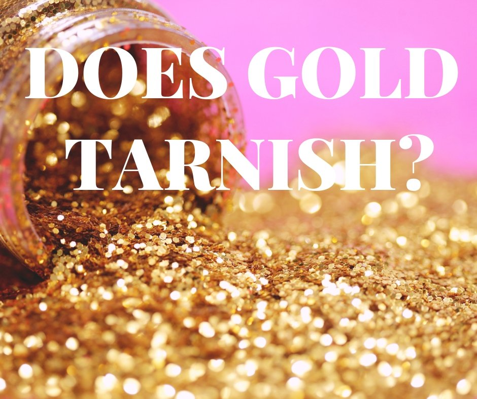 will my real gold jewelry tarnish?