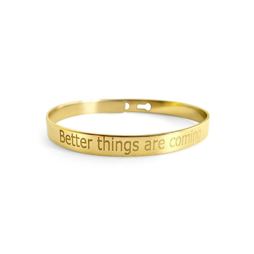 better things are coming gold bracelet