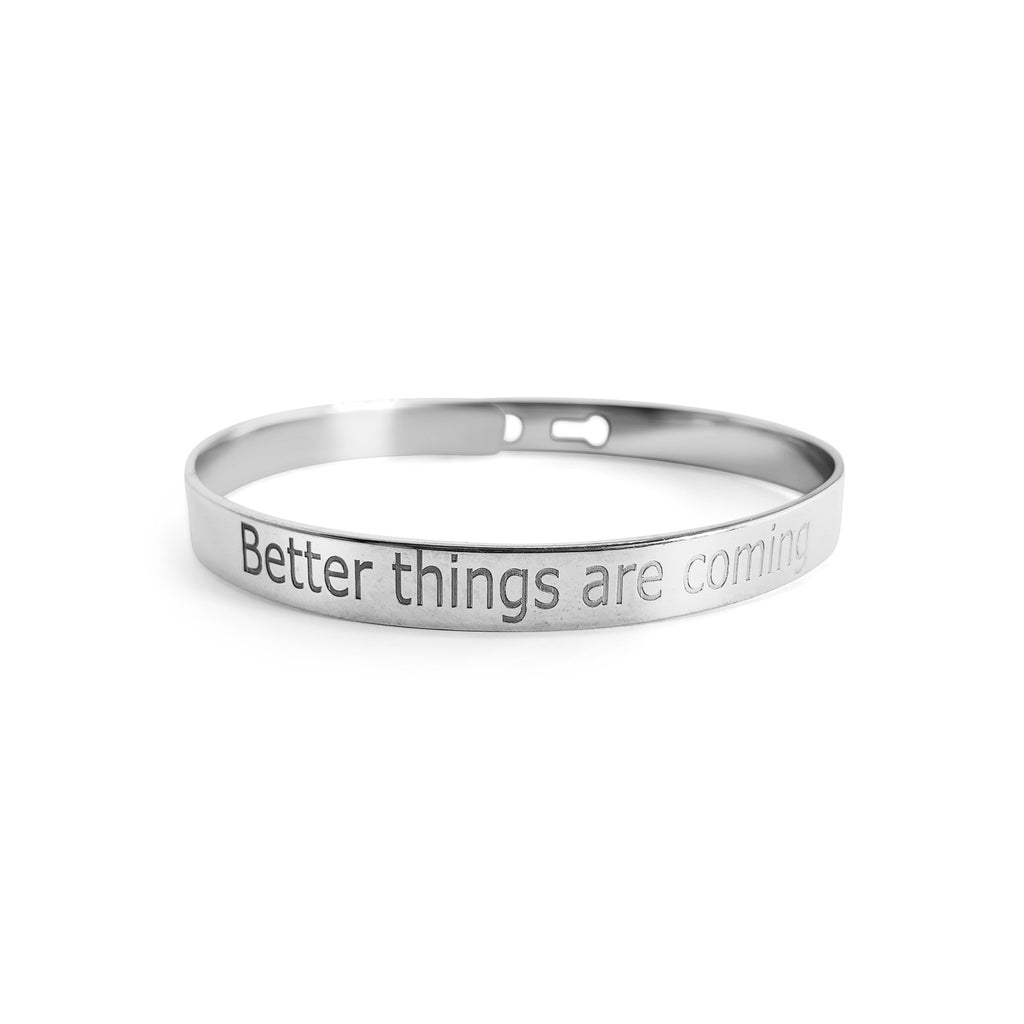 better things are coming silver bracelet
