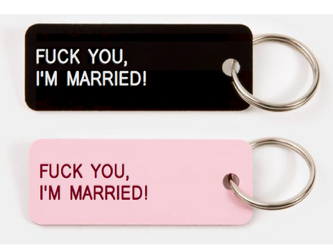 Fuck You, I'm Married!