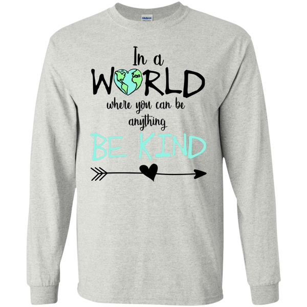 In a World Where You Can Be Anything Be Kind Long Sleeve Tee Shirt Ash Grey