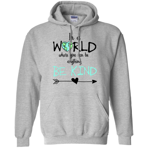 In a World Where You Can Be Anything Be Kind Hoodie Sweatshirt Sports Grey