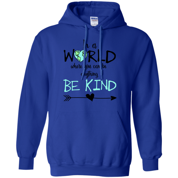 In a World Where You Can Be Anything Be Kind Hoodie Sweatshirt Blue