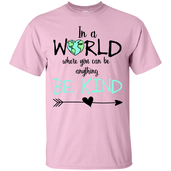 In a World Where You Can Be Anything Be Kind Tee Shirt Soft Pink