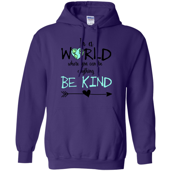 In a World Where You Can Be Anything Be Kind Hoodie Sweatshirt Purple