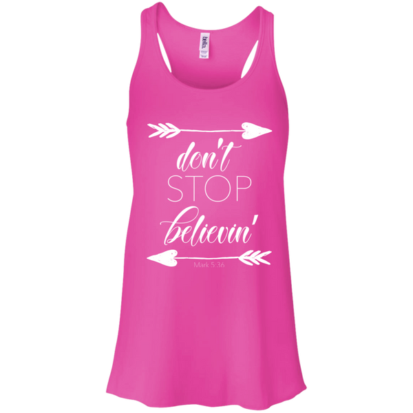 Don't stop believin' Mark 5:36 arrows flowy racerback tank neon pink