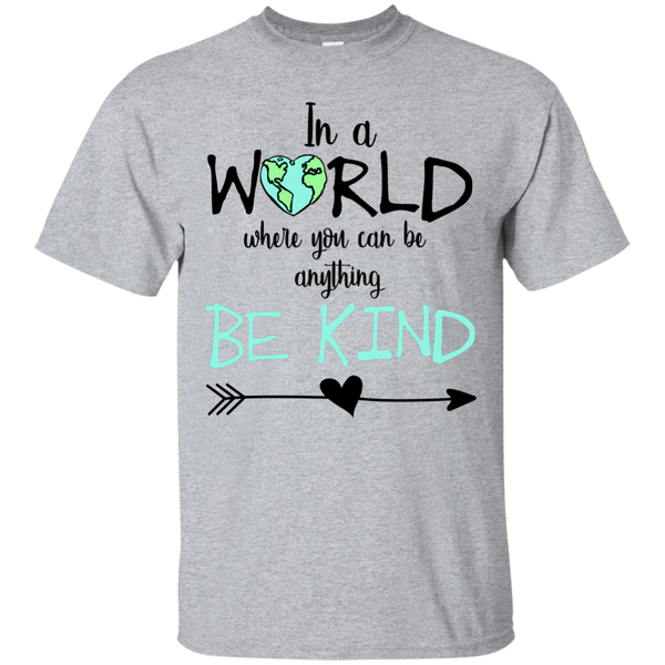 In a World Where You Can Be Anything Be Kind Tee Shirt Sport Grey