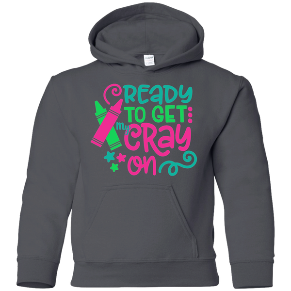 Ready to Get My Cray On Youth Kids Hoodie Sweatshirt Charcoal Grey