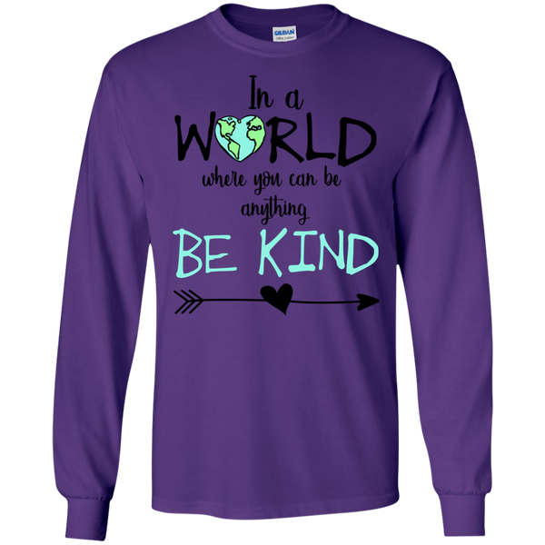 In a World Where You Can Be Anything Be Kind Long Sleeve Tee Shirt Purple