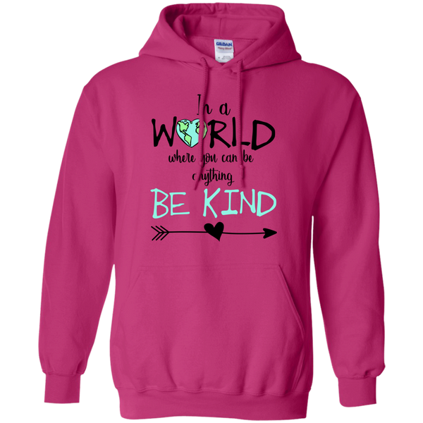In a World Where You Can Be Anything Be Kind Hoodie Sweatshirt Pink