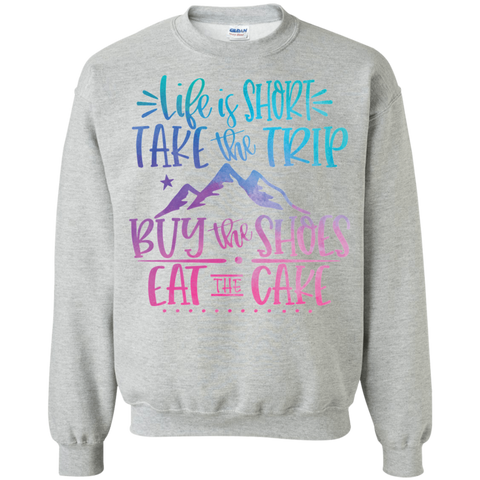Life is Short Crewneck Sweatshirt